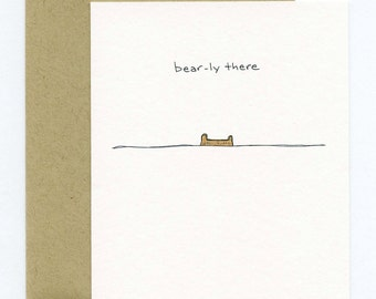 Greeting Card with Original Illustration - Bear ly There