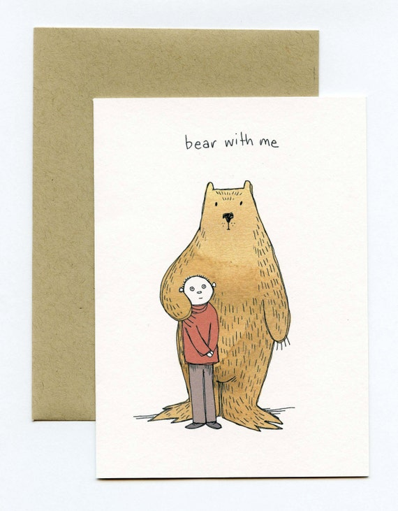 Greeting Card with Original Illustration - Bear With Me