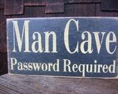 Man Cave....Password Required .....man cave.......men.......cellar....den.......garage......lodge.......cabin