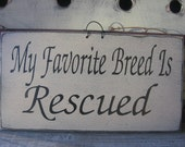 My Favorite Breed Is....Rescused..............pet....dog.....