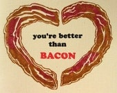 you're better than bacon note card