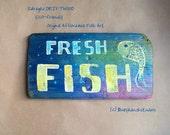 Fresh Fish Sign Driftwood Fish Folk Art Painting Cheap Bohemian Art BoHo SaLe handpainted board