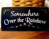 Somewhere Over The Rainbow Wood Sign Wizard of Oz Painted