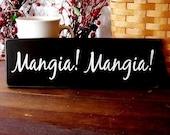 Mangia Mangia  Italian Kitchen Sign