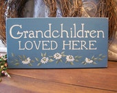 Grandchildren Loved Here Painted Wood Sign
