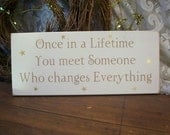 Wood Sign Once in a Lifetime Painted Love Valentine Wedding Romantic Anniversary