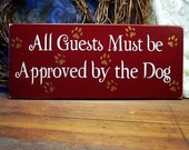 Dog Wood Sign All Guests Must be Approved by the Dog Painted Wall Decor