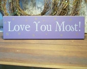 Love You Most Sign Wood Shabby Wall Decor for Kids Room Family Home Nursery