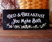 Bed and Breakfast Wood Sign Painted You Make Both