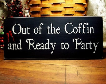 Out of the Coffin and Ready to Party Vampire Wood Sign Painted Wall Decor