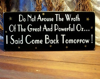 Wood Sign Do Not Arouse The Wrath Great and Powerful Oz Wizard for Office or Workshop