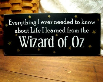 Wood Sign Everything I ever needed to know I learned from the Wizard of Oz Signs with Sayings