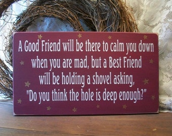 The difference between a Good Friend and a Best Friend Wood Sign Funny