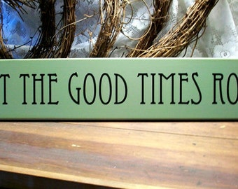 Let The Good Times Roll Wood Wall Sign Beach Weekend