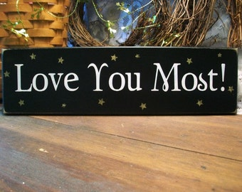 Love You Most Wood Sign Kids Room Wall Decor, Wedding Decor Sweet Saying