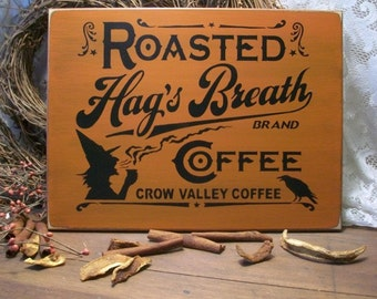 Hag's Breath Coffee Primitive Wood Sign Painted Witch Kitchen Halloween