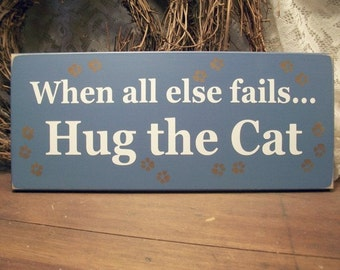 Hug the Cat  Wood Sign Plaque Wall Decor Pet Lover, Wall Art Cat Saying