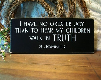 Wood Sign I Have No Greater Joy Than To Hear My Children Walk In Truth Bible Verse