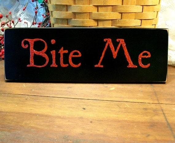Bite Me Vampire Wood Sign Primitive Halloween
