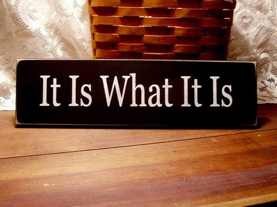 It Is What It Is Wood Sign Funny Wall Plaque Signs With