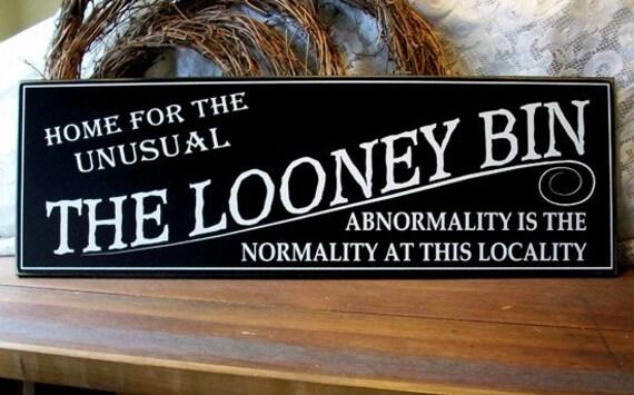 The Looney Bin Funny Wood Sign Wall Decor