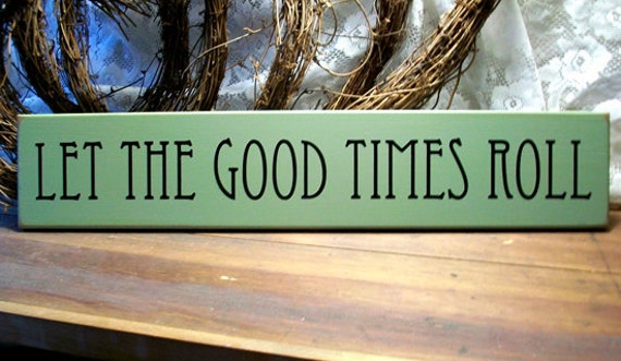 let the good times roll wood wall sign beach by countryworkshop. Black Bedroom Furniture Sets. Home Design Ideas