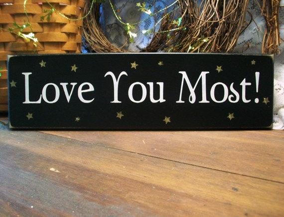 Love You Most Wood Sign - Kids Room - Wall Decor - Wedding Decor - Sweet Saying