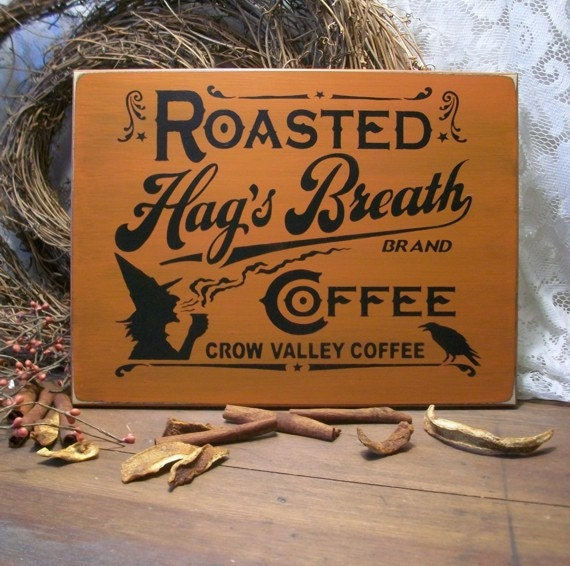 Primitive Wooden Kitchen Signs: Hag's Breath Coffee Primitive Wood Sign Painted By