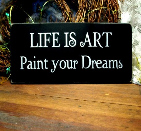 Life is Art Wood Sign Paint Your Dreams Wall Art Inspirational Motivational Saying
