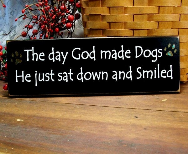 Greyhound Shipping Quote >> The day God made Dogs He sat down and smiled Sign for your