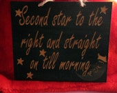 8in x 10inWooden Sign Second star to the right and straight on till morning