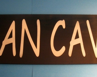 Man Cave Wooden Painted Sign 16 x 5