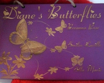 Grandmas/Mommy/ or aunties Butterflies Personalized 5in x 7in Wooden Sign