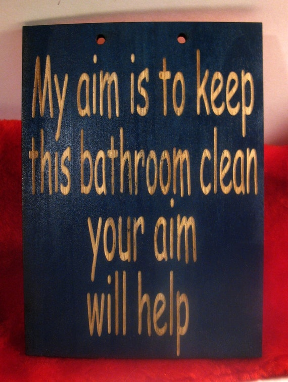 Wooden sign for bathroom my aim is to keep this bathroom clean your aim will help
