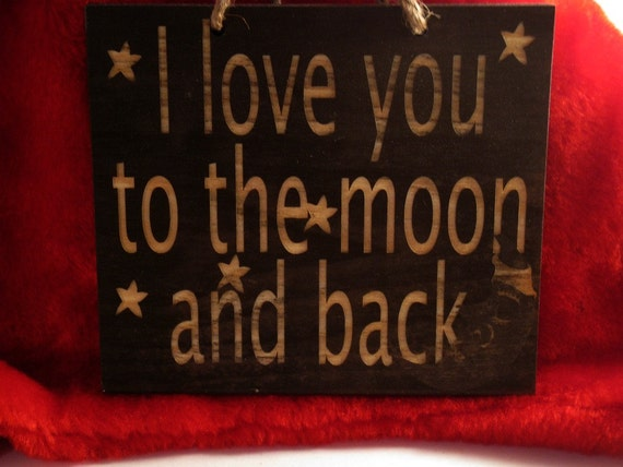 I Love You To The Moon and Back 5in x 7in Wooden Sign