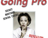 FOR CUSTOM BOUTIQUE SEWERS - Going Pro - Secret Boutique Sewing Tricks eBook