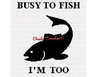 INSTANT DOWNLOAD Chella Crochet If Im too Busy To Fish Im Too Busy Silhouette Afghan Crochet Pattern Graph Chart .PDF