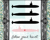 Follow Your Heart- Submarine // 8x10 Print