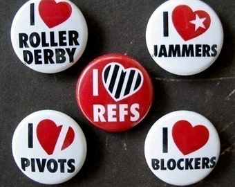 I HEART Roller Derby, Pivots, Jammers, Blockers and Refs Buttons (Set of 5, 1 Inch)