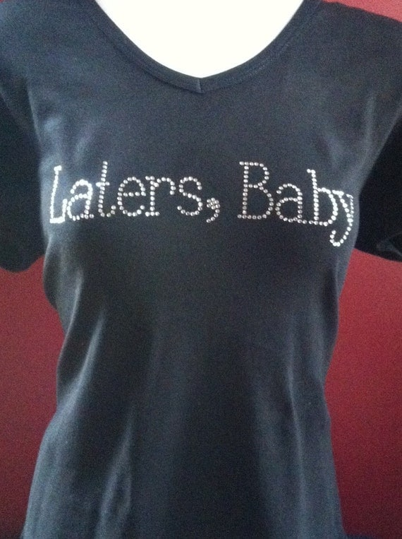 Laters Baby inspired by Fifty Shades of Grey Rhinestone t shirt 30 40 50 birthday celebration 50 shades of Grey
