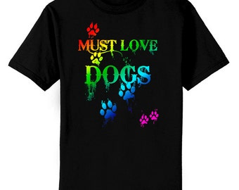 Colorful Must Love Dogs Paw Prints T-Shirt Youth and Adult Sizes