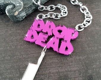DROP DEAD - Laser Cut Acrylic Necklace