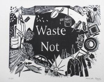 Waste Not Inspirational Original Linocut Print handprinted on quality print paper