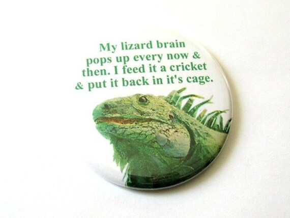Lizard Brain PIN 2.25 inch pinback buttons badge accessory gag gift humor funny novelty geekery stocking stuffer reptile party favors flair