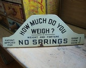 How Much Do You Weigh Porclein Scale Sign