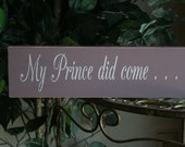 My Prince Did Come...His Name is Daddy shabby VINTAGE wood sign