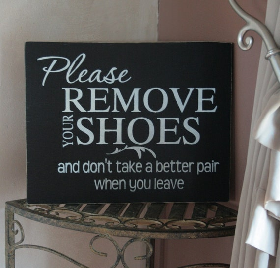 PLEASE REMOVE YOUR SHOES...shabby chic home decor sign LARGE