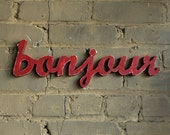 Reserved for lovemeifyoudare BONJOUR recycled wooden sign
