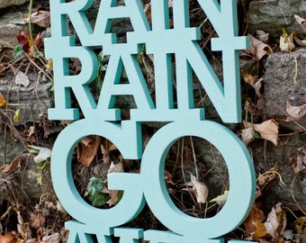 Rain Rain Go Away handmade wood sign in any color