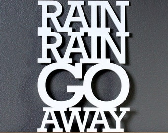 Rain rain go away acrylic sign - wall decoration for vintage or modern decor
